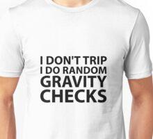 I Don't Trip  Unisex T-Shirt