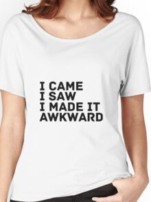 I Made It Awkward Women's Relaxed Fit T-Shirt