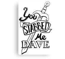 U stabbed me (Black Lined) Canvas Print