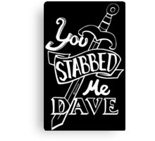 U stabbed me (White Lined) Canvas Print