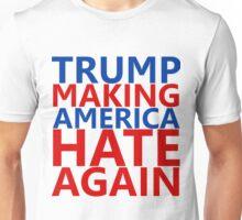 Trump Making America Hate Again Unisex T-Shirt