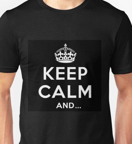 Keep calm and. prints Unisex T-Shirt