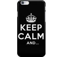 Keep calm and. prints iPhone Case/Skin