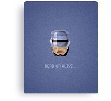 Robocop - Dead or Alive Canvas Print