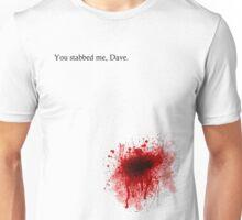 U stabbed me (blood) Unisex T-Shirt
