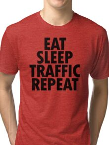 EAT SLEEP TRAFFIC REPEAT Tri-blend T-Shirt