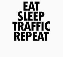 EAT SLEEP TRAFFIC REPEAT Unisex T-Shirt