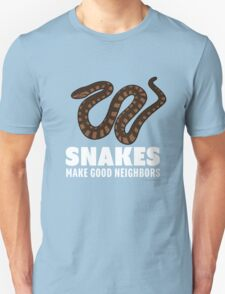 Snakes Make Good Neighbors Unisex T-Shirt