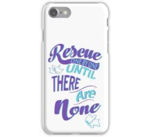 Rescue One by One iPhone Case/Skin