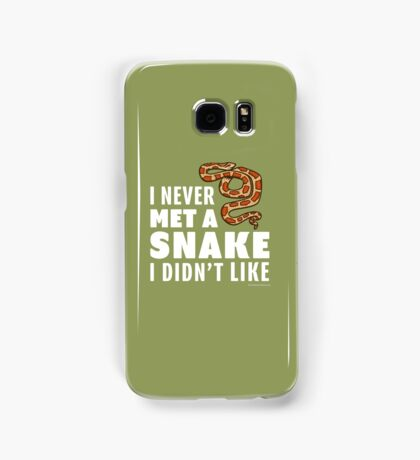 I Never Met A Snake I Didn't Like Samsung Galaxy Case/Skin
