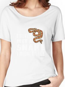 I Never Met A Snake I Didn't Like Women's Relaxed Fit T-Shirt