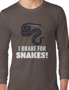 I Brake For Snakes Long Sleeve T-Shirt