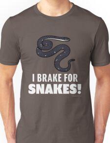 I Brake For Snakes Unisex T-Shirt