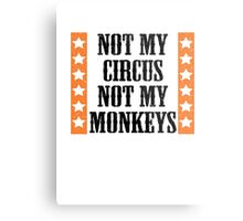 Not my circus, not my monkeys Metal Print