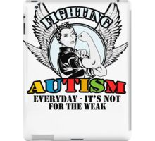 Fighting autism everyday- it's not for the weak iPad Case/Skin
