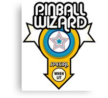 PINBALL WIZARD Special When Lit Canvas Print