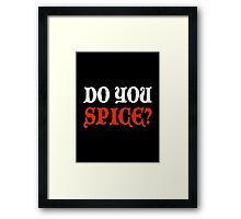 Do You Spice? - Critical Role Fan Design (White)  Framed Print