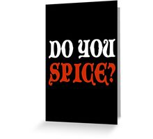 Do You Spice? - Critical Role Fan Design (White)  Greeting Card