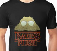 Barb's Mush. Unisex T-Shirt