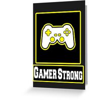 Gamer Strong Greeting Card