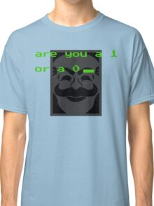 Are you a 1 or a 0? Classic T-Shirt