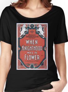 Performing Arts Posters Sweely Shipman Co present When knighthood was in flower by Charles Major and Paul Kester 1399 Women's Relaxed Fit T-Shirt