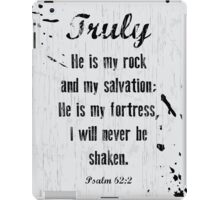 Psalm 62:2 iPad Case/Skin