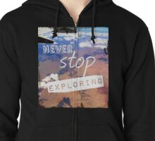 Never Stop Exploring Zipped Hoodie