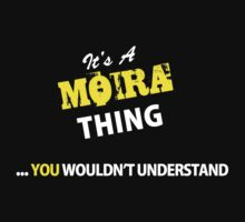 It's A MOIRA thing, you wouldn't understand !! by satro