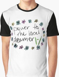 pøwer tø the løcal dreamer tøp Graphic T-Shirt