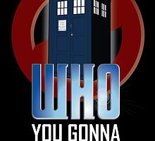Doctor WHO you gonna call? by outofthedust