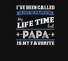 I've Been Called Lot of name in my life time but PaPa Shirt Unisex T-Shirt