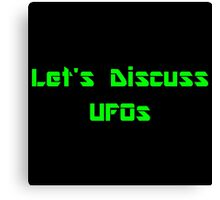 Let's Discuss UFOs Canvas Print