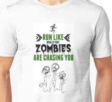 Run Like Really Fast Zombies Are Chasing You Unisex T-Shirt