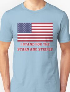 I Stand for the American Flag  Unisex T-Shirt