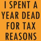 I spent a year dead for tax reasons by Cristina S
