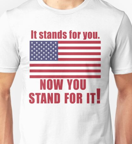 American Flag It Stands for You Unisex T-Shirt