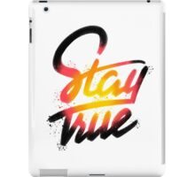 Stay True iPad Case/Skin