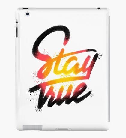 Stay True iPad Case/Skin
