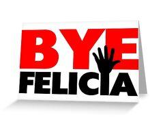 Bye Felicia Hand Wave Greeting Card