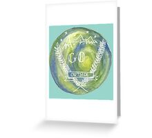 Go outside. Greeting Card