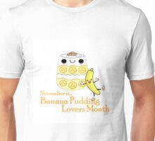 NOVEMBER IS BANANA PUDDING LOVERS MONTH Unisex T-Shirt