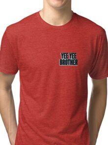 yee yee brother Tri-blend T-Shirt