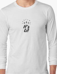 It's Lit Long Sleeve T-Shirt