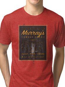 Murray's Sweat Shop Tri-blend T-Shirt