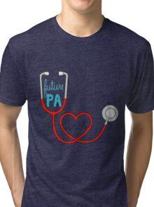 Future PA ( Physician Assistant ) Tri-blend T-Shirt