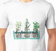 all my friends are plants Unisex T-Shirt