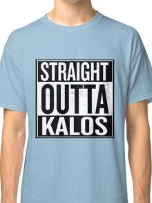 Straight Outta Kalos Classic T-Shirt