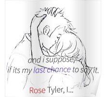Rose Tyler, I... Poster