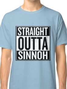 Straight Outta Sinnoh Classic T-Shirt
